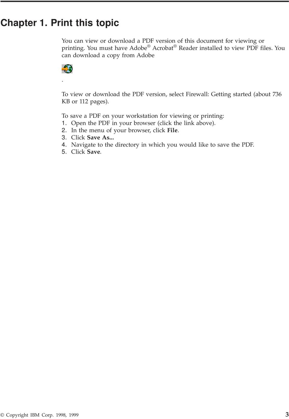 To view or download the PDF version, select Firewall: Getting started (about 736 KB or 112 pages).