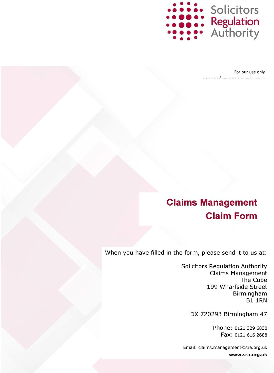 to us at: Solicitors Regulation Authority Claims Management The Cube 199