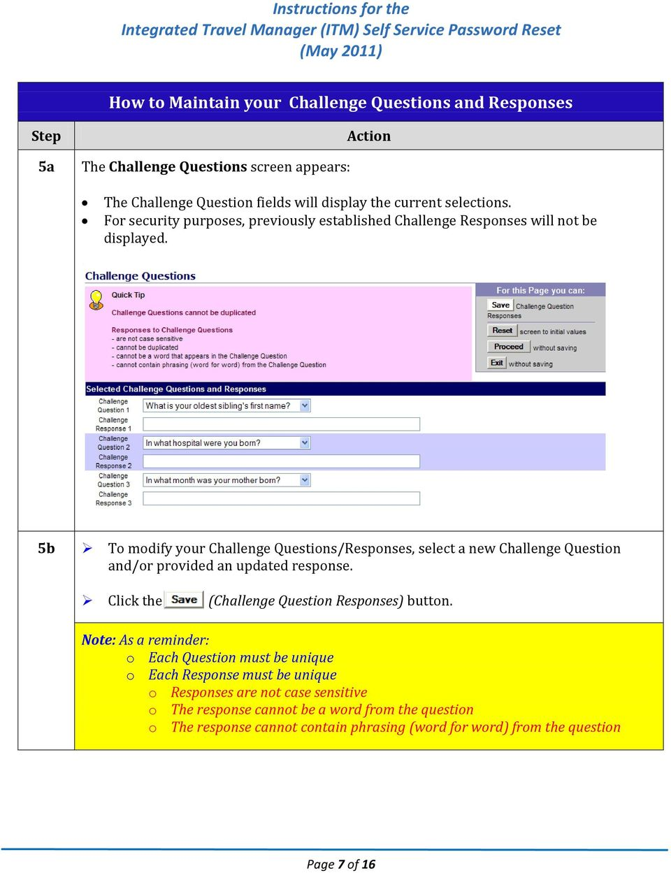 5b To modify your Challenge Questions/Responses, select a new Challenge Question and/or provided an updated response. Click the (Challenge Question Responses) button.