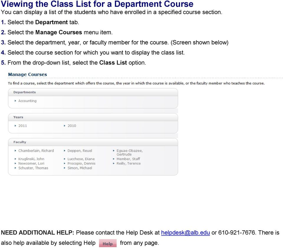 (Screen shown below) 4. Select the course section for which you want to display the class list. 5.