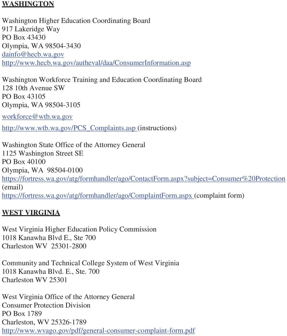 asp (instructions) Washington State Office of the Attorney General 1125 Washington Street SE PO Box 40100 Olympia, WA 98504-0100 https://fortress.wa.gov/atg/formhandler/ago/contactform.aspx?