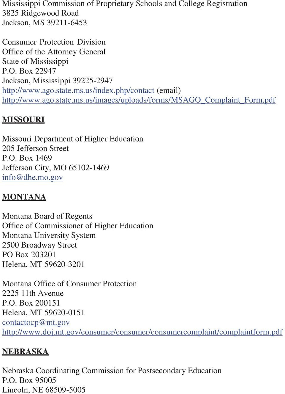 mo.gov MONTANA Montana Board of Regents Office of Commissioner of Higher Education Montana University System 2500 Broadway Street PO Box 203201 Helena, MT 59620-3201 Montana Office of Consumer
