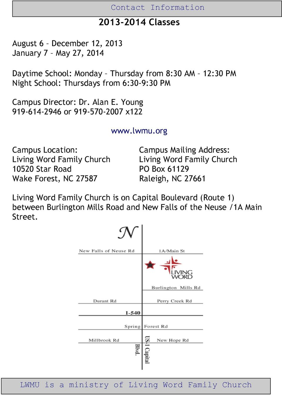 org Campus Location: Campus Mailing Address: Living Word Family Church Living Word Family Church 10520 Star Road PO Box 61129 Wake Forest, NC 27587