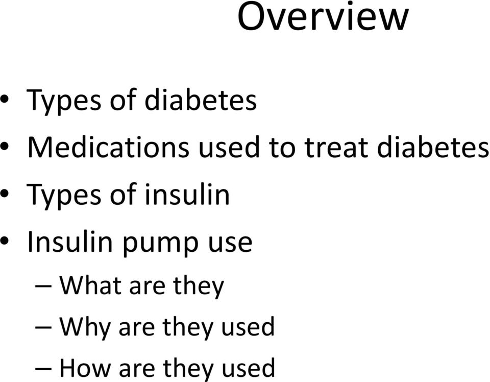 Types of insulin Insulin pump use