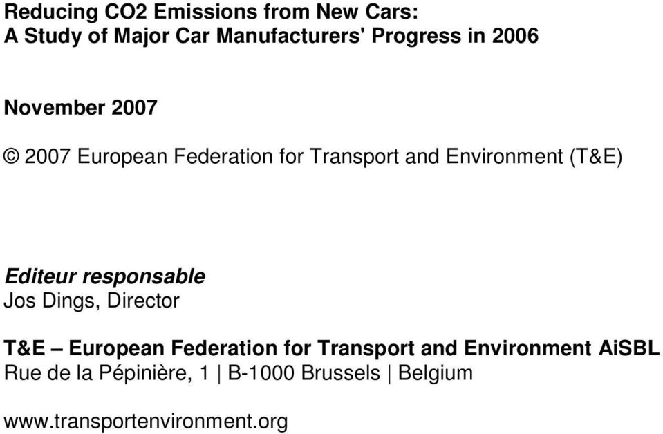 Editeur responsable Jos Dings, Director T&E European Federation for Transport and
