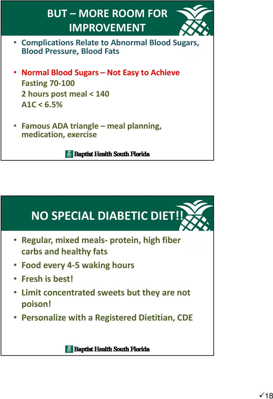 5% Famous ADA triangle meal planning, medication, exercise NO SPECIAL DIABETIC DIET!