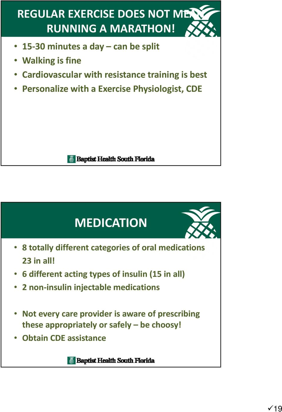 Exercise Physiologist, CDE MEDICATION 8 totally different categories of oral medications 23 in all!
