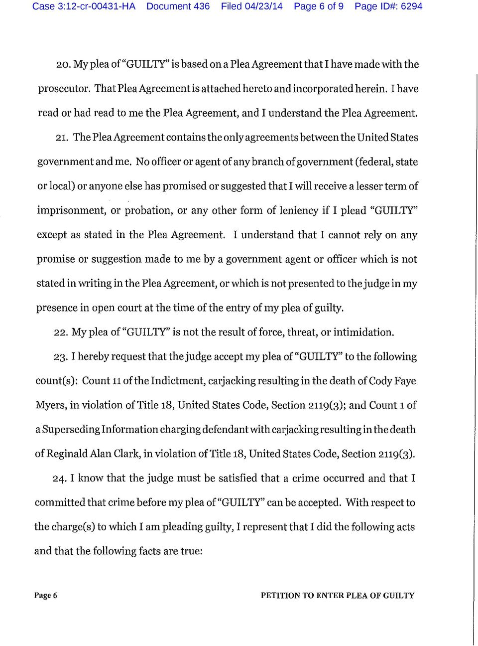 The Plea Agreement contains the only agreements between the United States government and me.