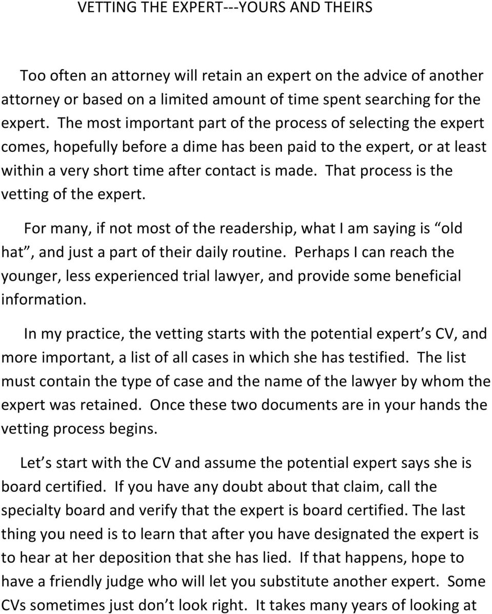 That process is the vetting of the expert. For many, if not most of the readership, what I am saying is old hat, and just a part of their daily routine.