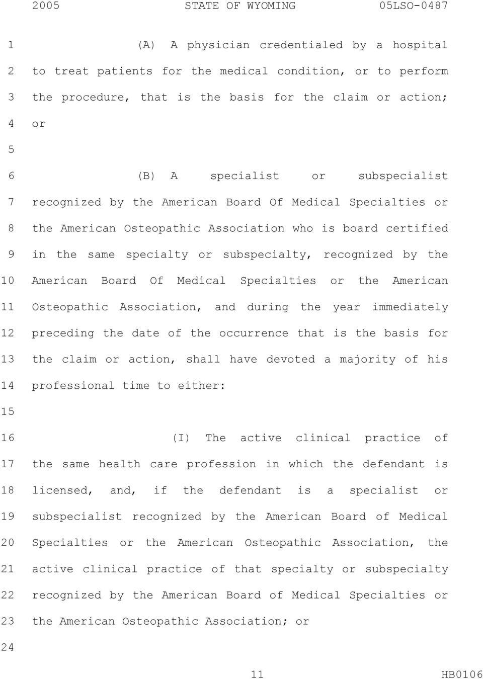 the American Board Of Medical Specialties or the American Osteopathic Association, and during the year immediately preceding the date of the occurrence that is the basis for the claim or action,