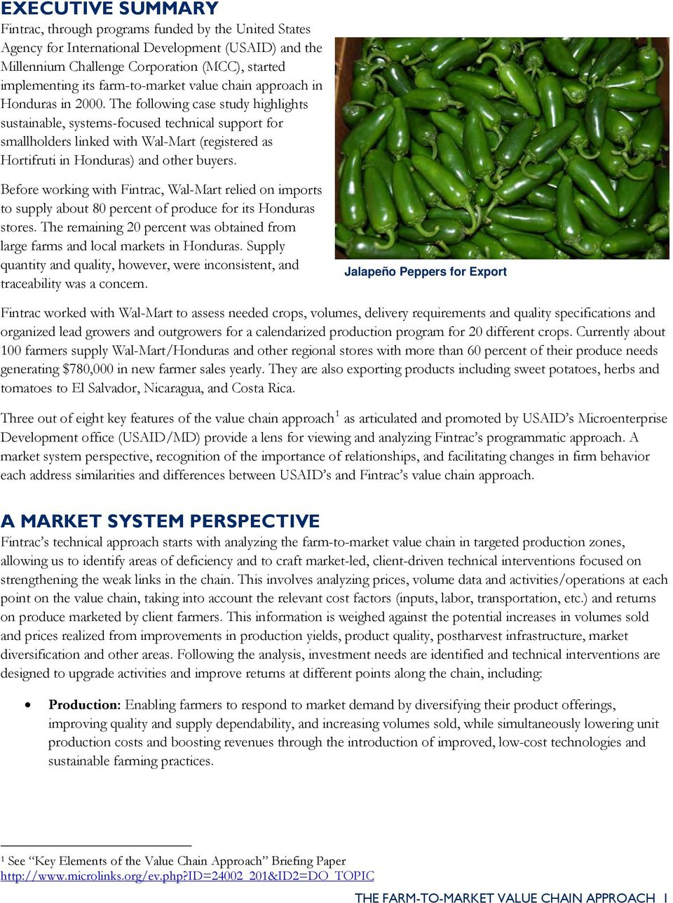The following case study highlights sustainable, systems-focused technical support for smallholders linked with Wal-Mart (registered as Hortifruti in Honduras) and other buyers.