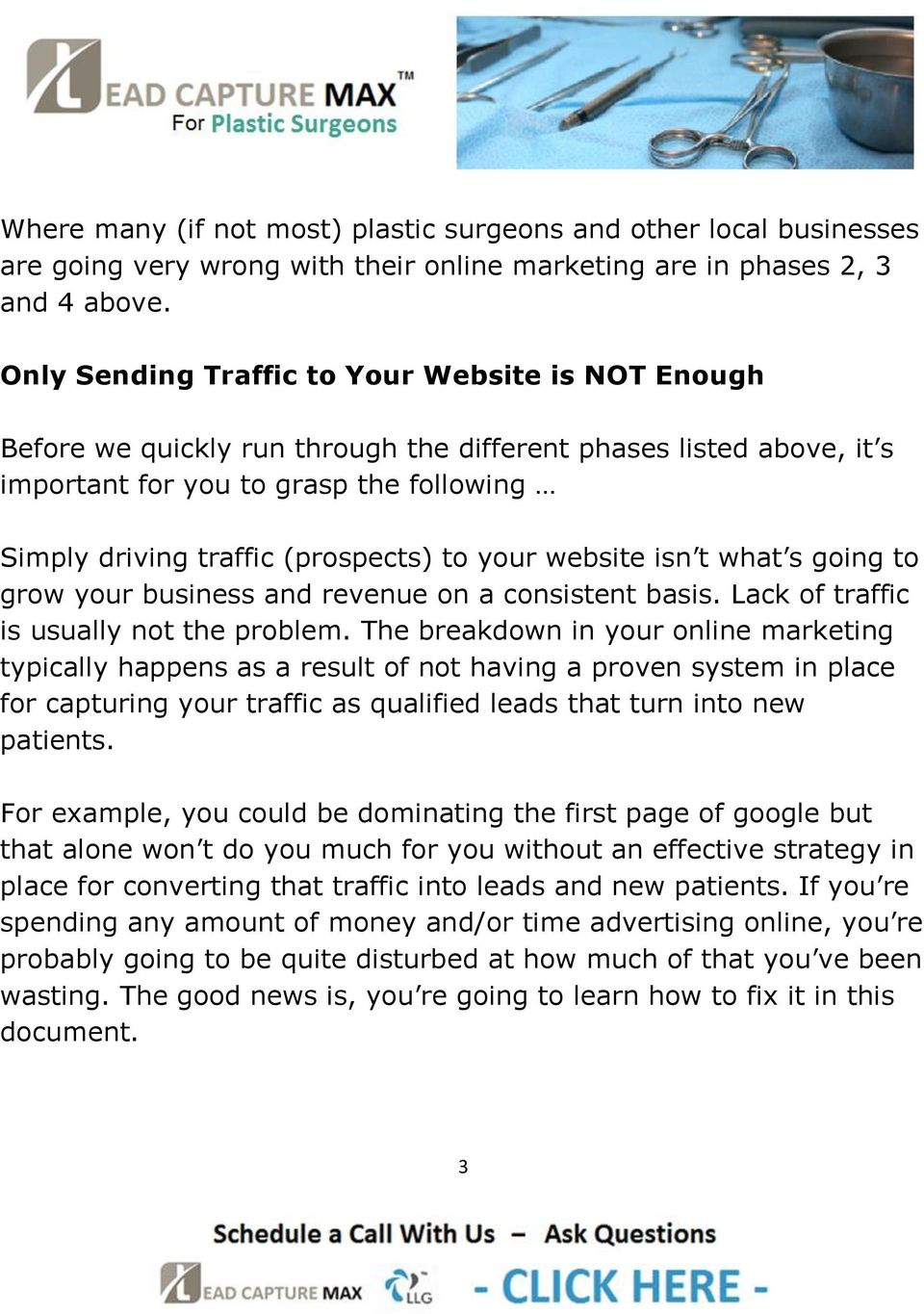 your website isn t what s going to grow your business and revenue on a consistent basis. Lack of traffic is usually not the problem.