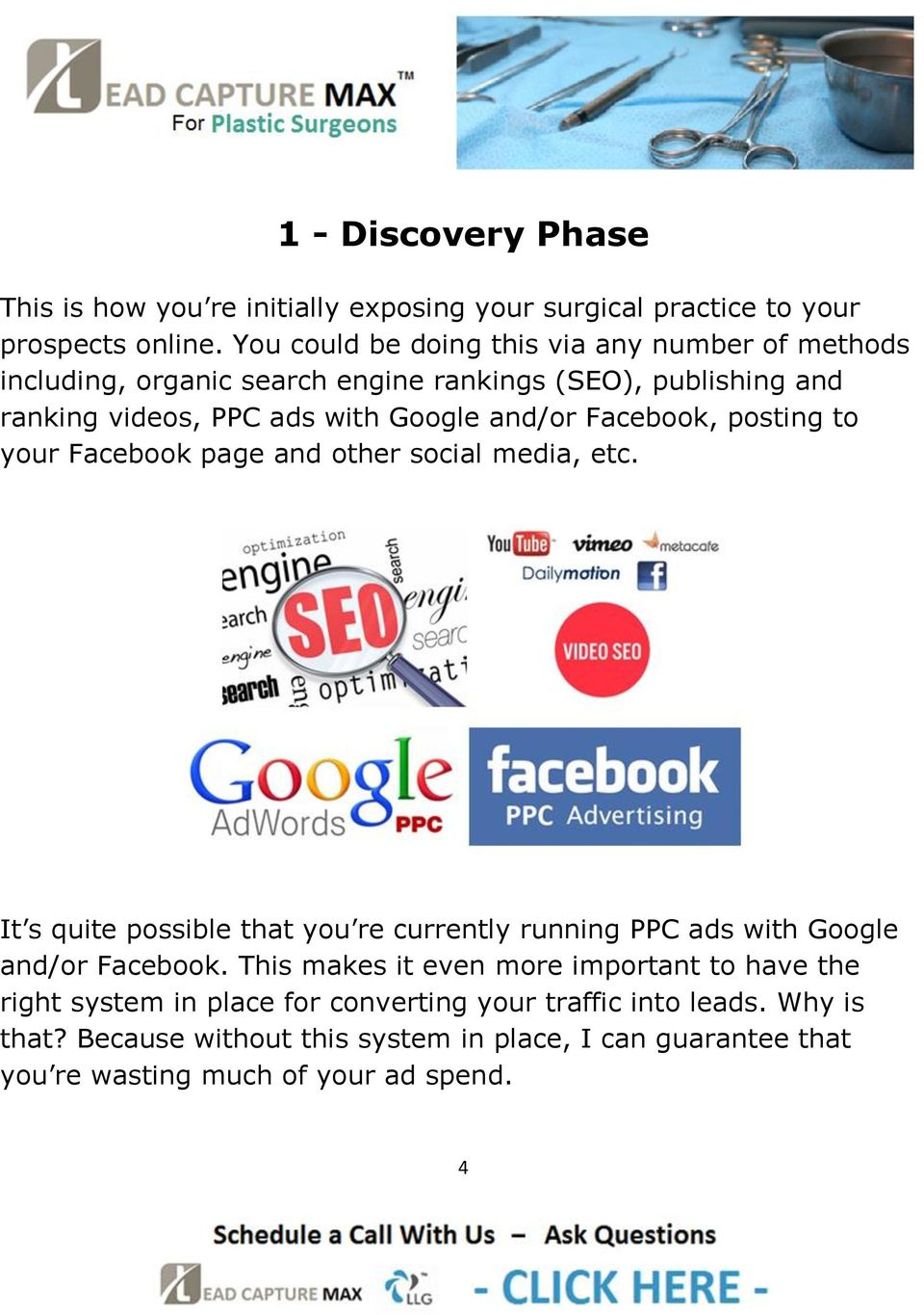 Facebook, posting to your Facebook page and other social media, etc. It s quite possible that you re currently running PPC ads with Google and/or Facebook.