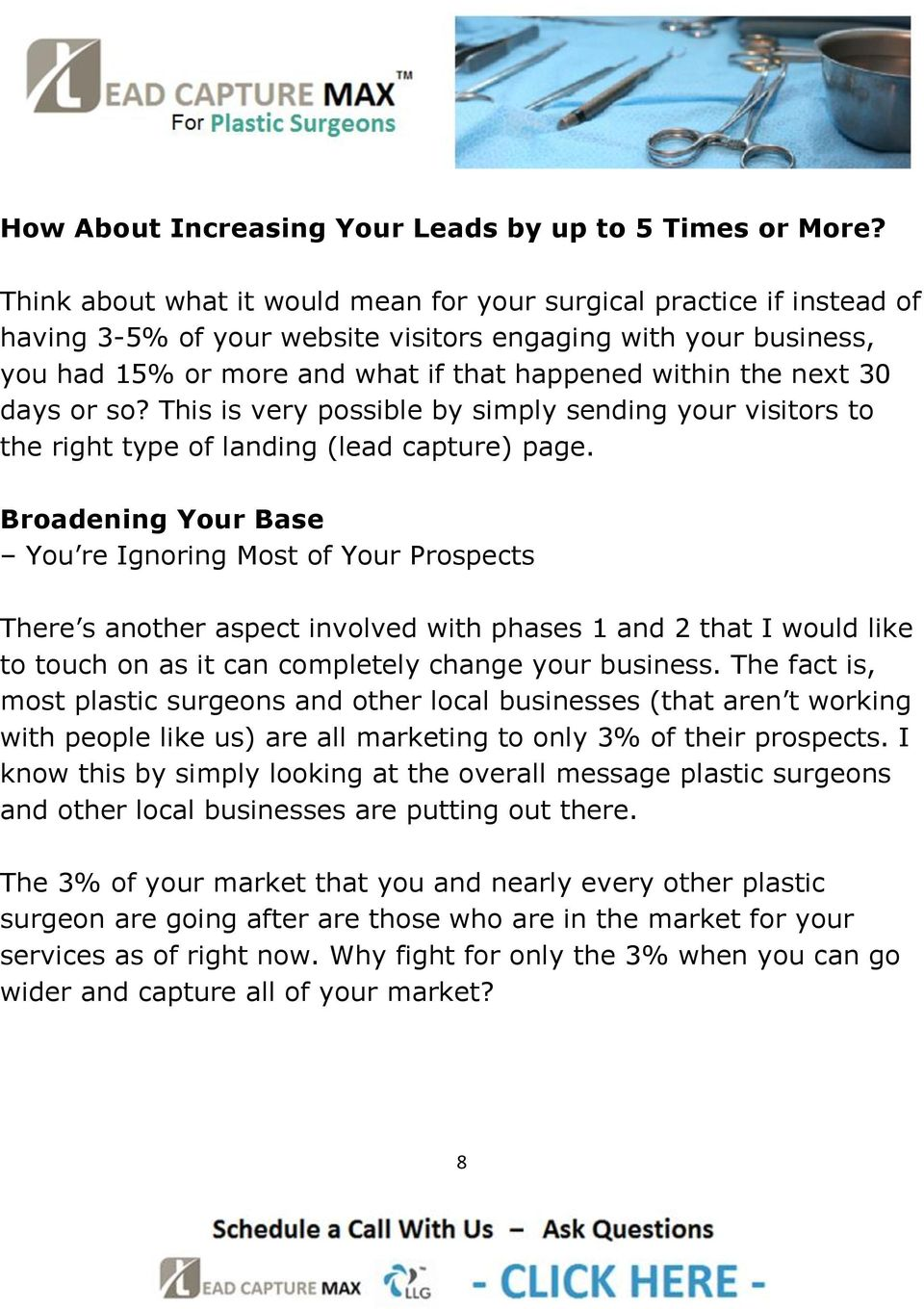 30 days or so? This is very possible by simply sending your visitors to the right type of landing (lead capture) page.