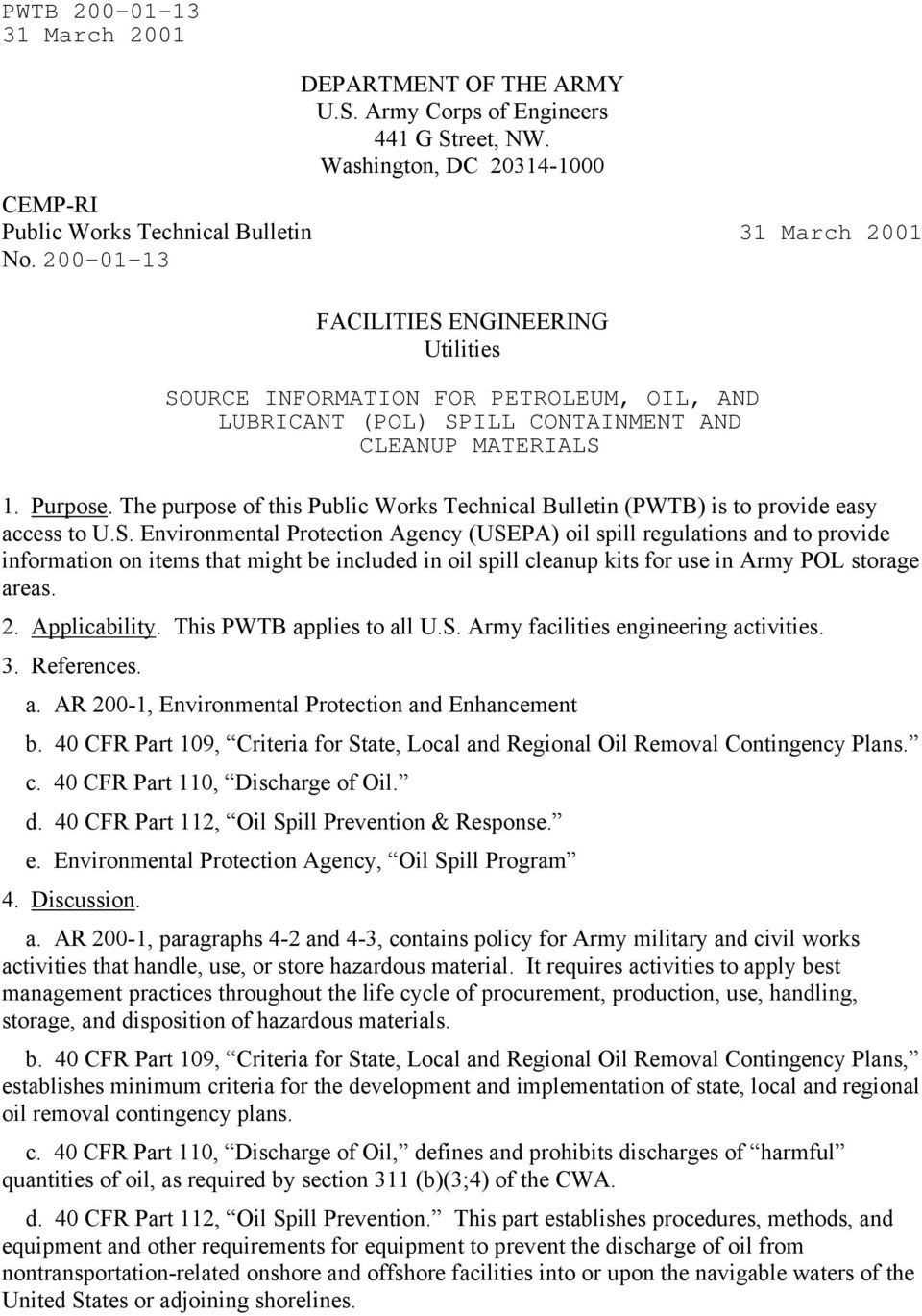 The purpose of this Public Works Technical Bulletin (PWTB) is to provide easy access to U.S.