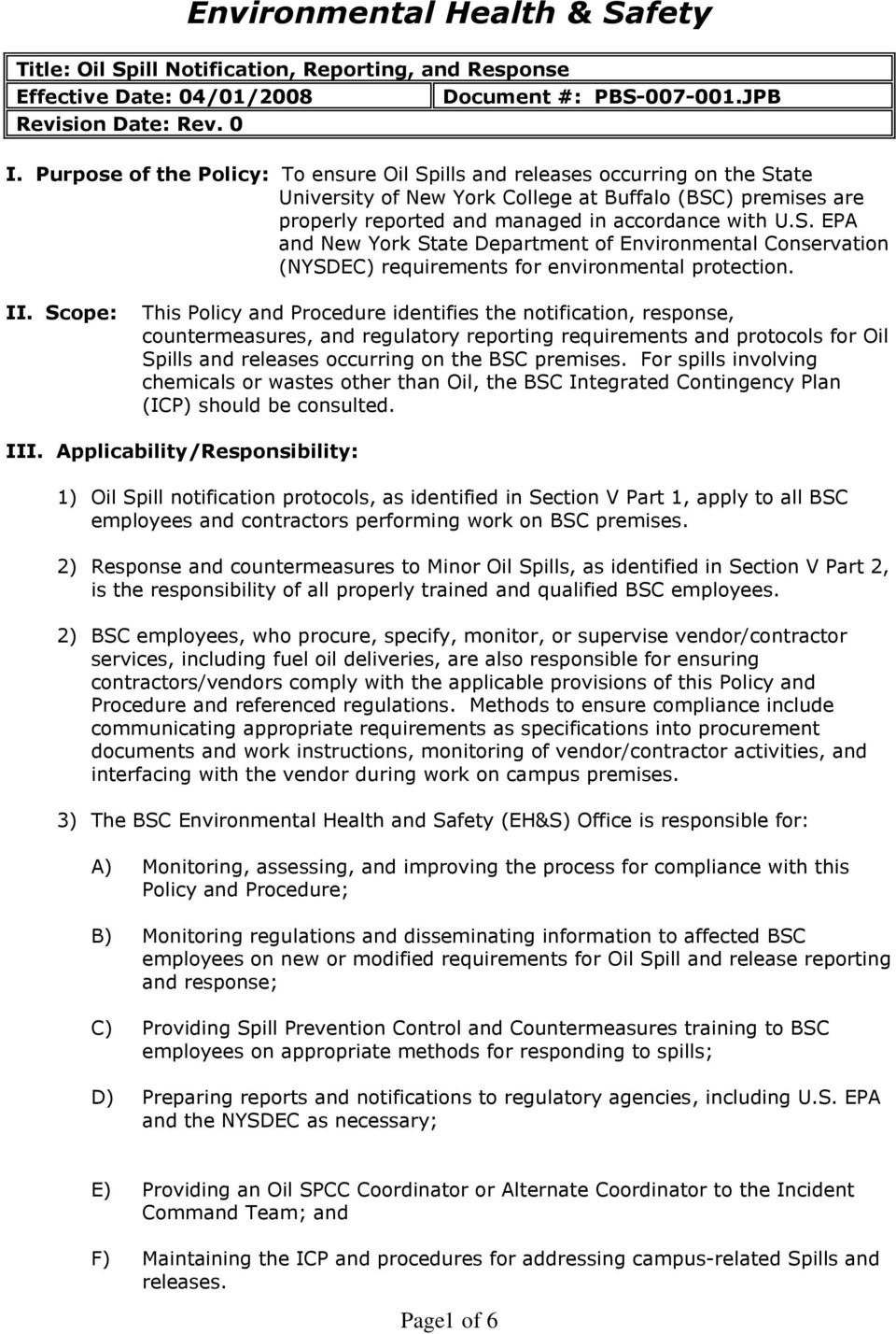 II. Scope: This Policy and Procedure identifies the notification, response, countermeasures, and regulatory reporting requirements and protocols for Oil Spills and releases occurring on the BSC