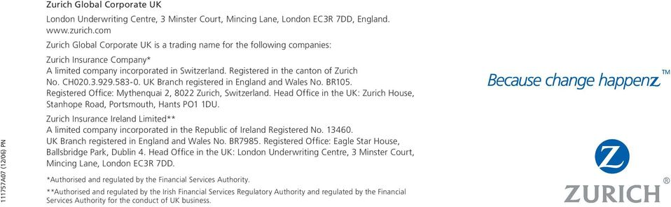 929.583-0. UK Branch registered in England and Wales No. BR105. Registered Office: Mythenquai 2, 8022 Zurich, Switzerland.