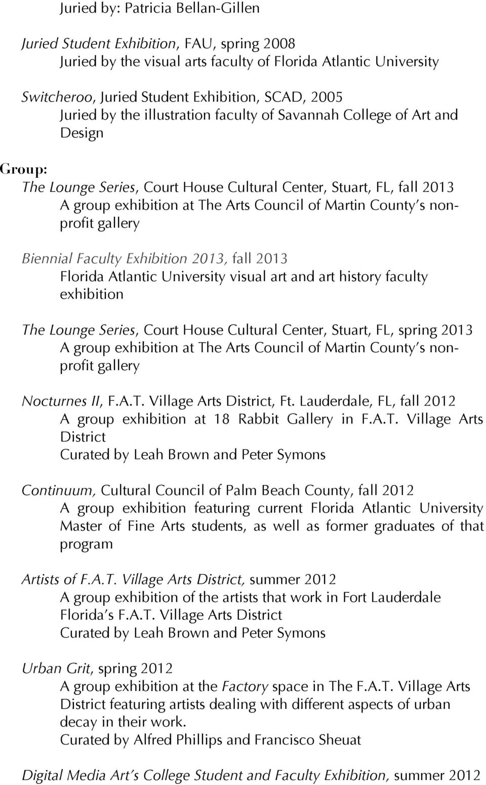 s nonprofit gallery Biennial Faculty Exhibition 2013, fall 2013 Florida Atlantic University visual art and art history faculty exhibition The Lounge Series, Court House Cultural Center, Stuart, FL,