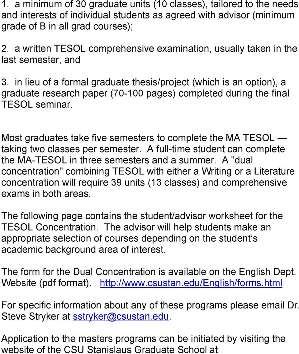 in lieu of a formal graduate thesis/project (which is an option), a graduate research paper (70-100 pages) completed during the final TESOL seminar.