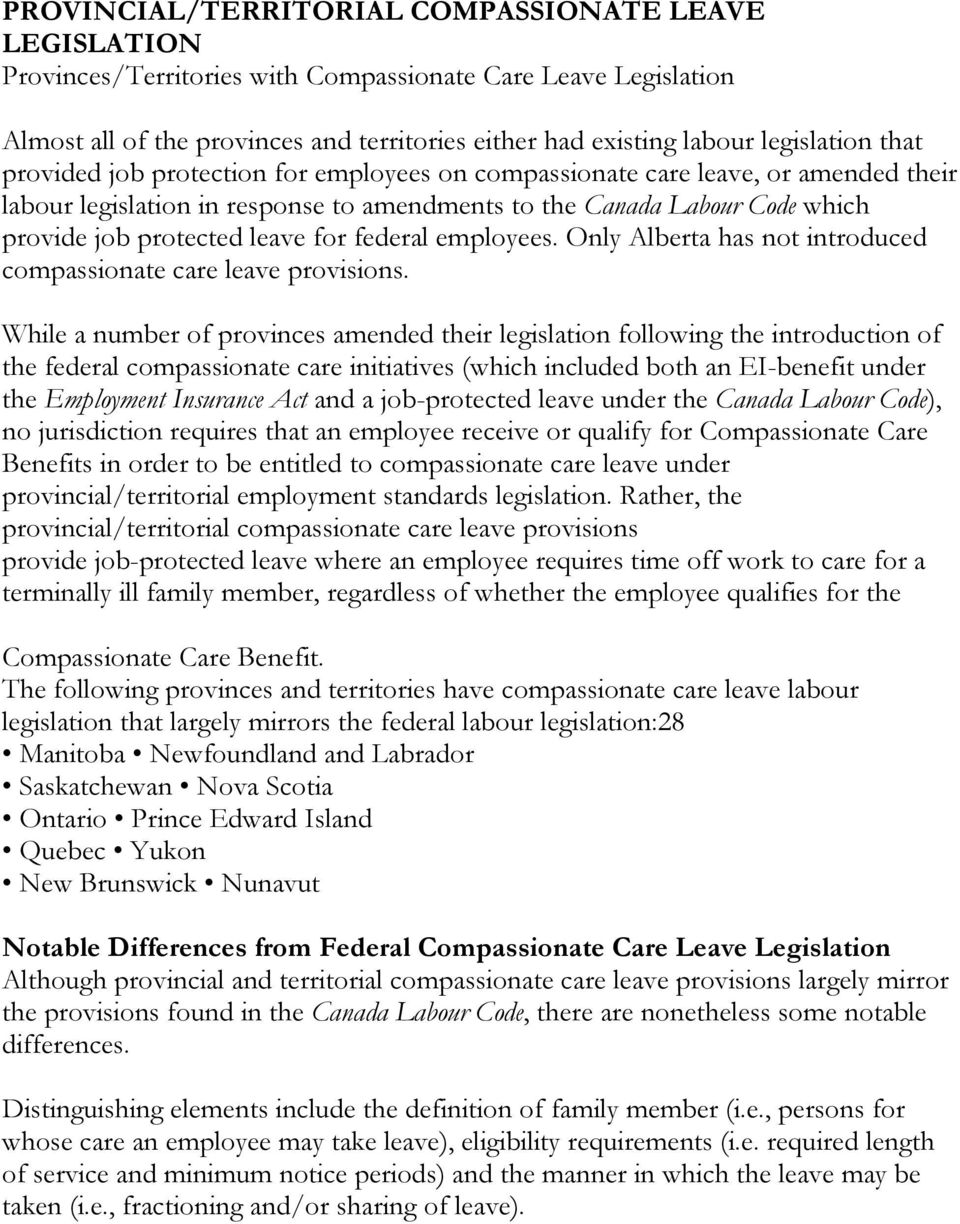 leave for federal employees. Only Alberta has not introduced compassionate care leave provisions.