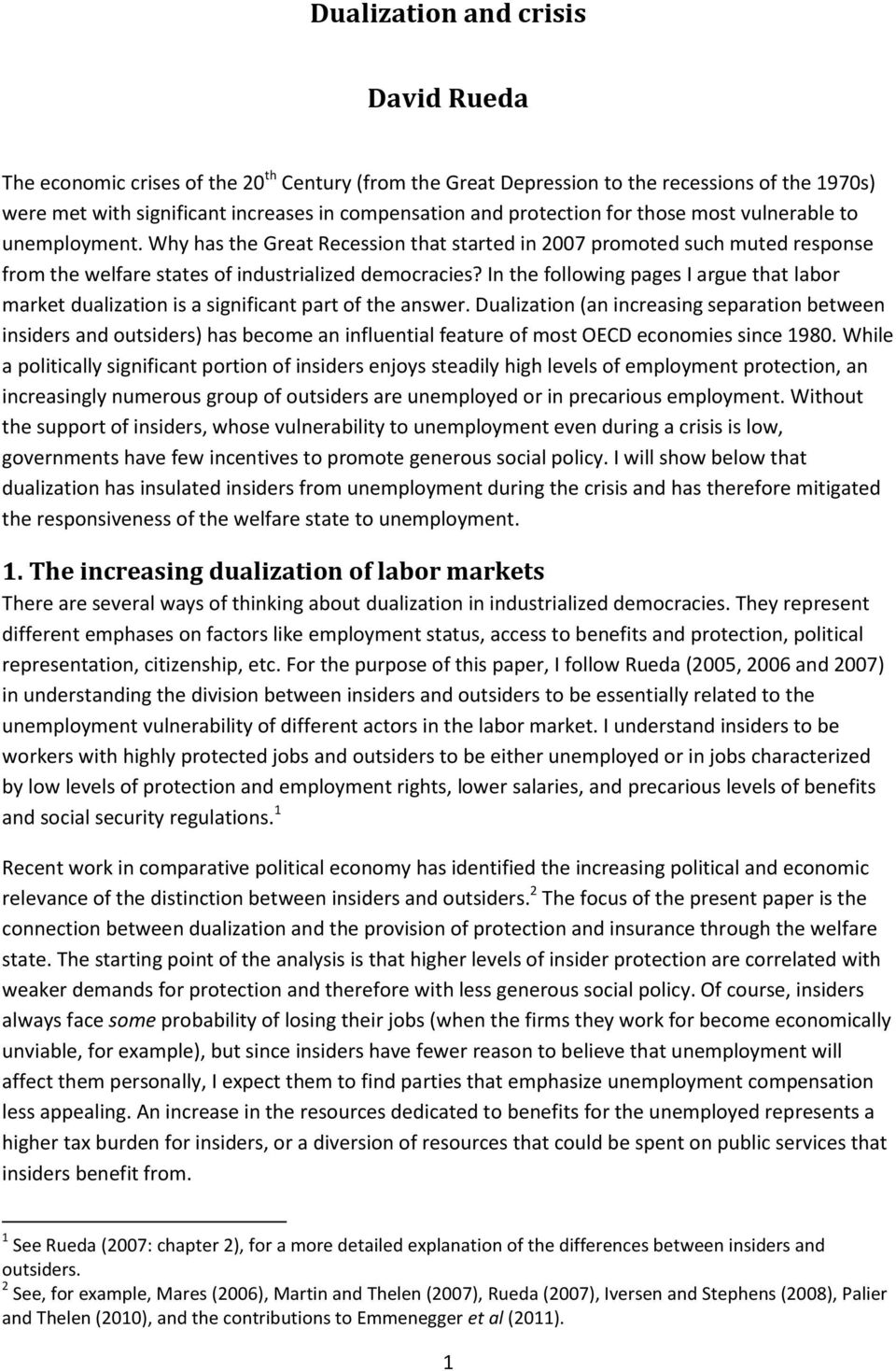 In the following pages I argue that labor market dualization is a significant part of the answer.