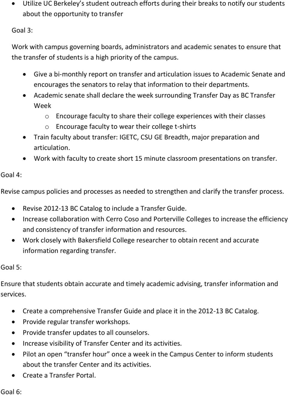 Give a bi-monthly report on transfer and articulation issues to Academic Senate and encourages the senators to relay that information to their departments.
