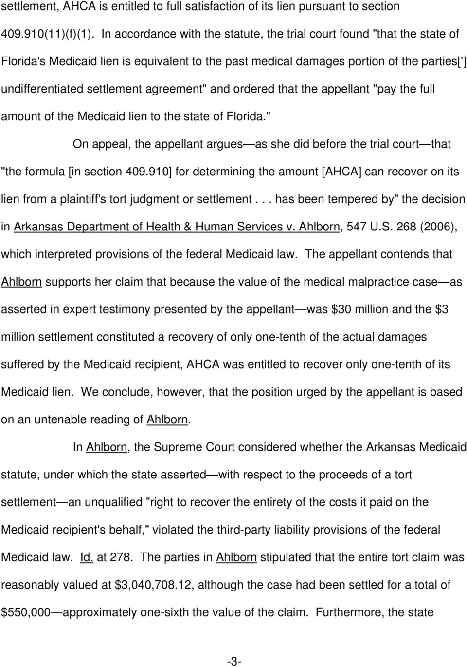 "agreement"" and ordered that the appellant ""pay the full amount of the Medicaid lien to the state of Florida."