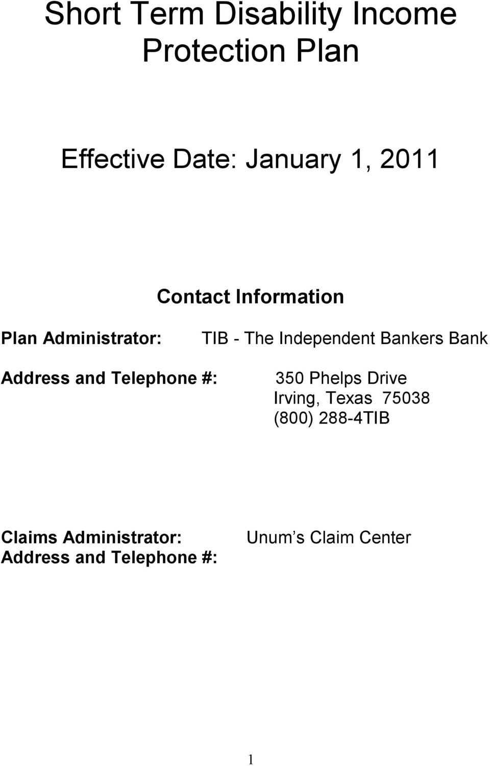 Bank Address and Telephone #: 350 Phelps Drive Irving, Texas 75038 (800)