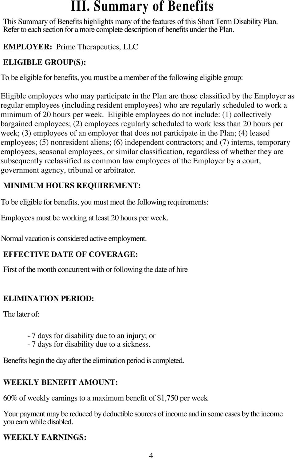 classified by the Employer as regular employees (including resident employees) who are regularly scheduled to work a minimum of 20 hours per week.