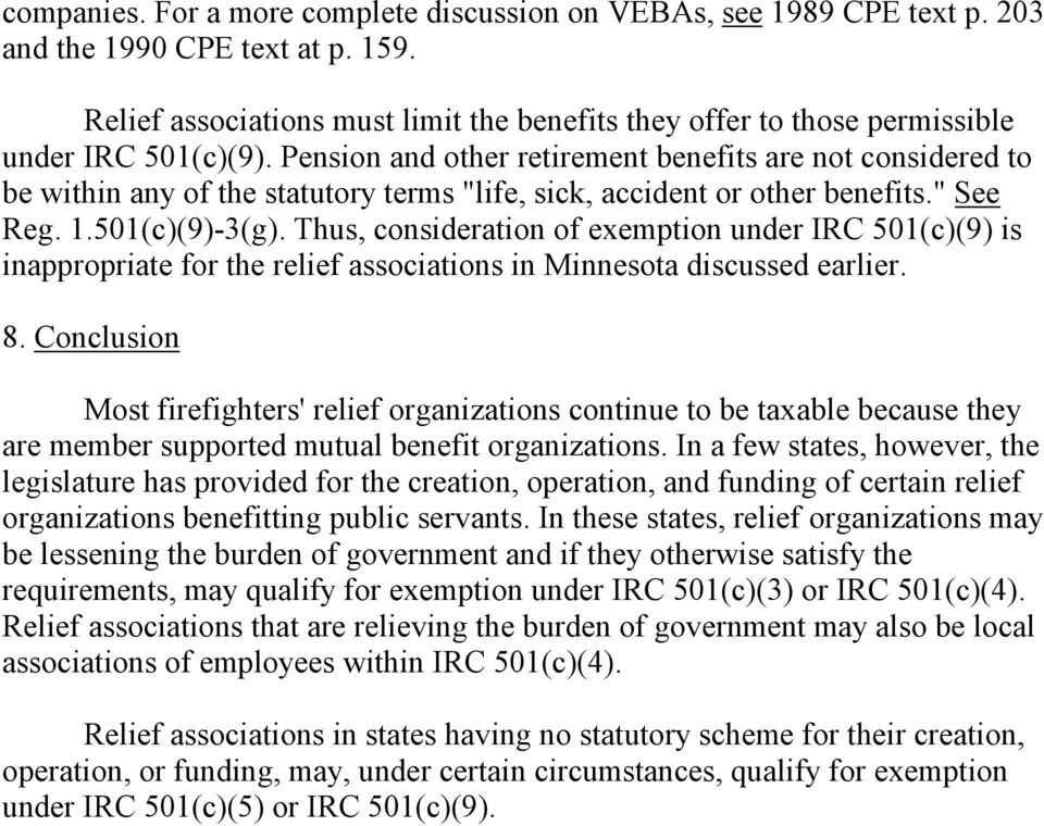"Pension and other retirement benefits are not considered to be within any of the statutory terms ""life, sick, accident or other benefits."" See Reg. 1.501(c)(9)-3(g)."