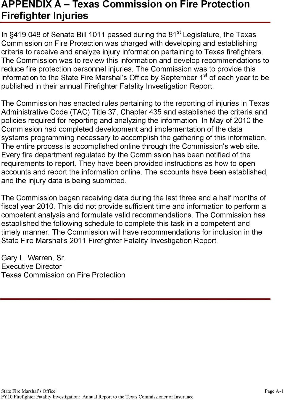 pertaining to Texas firefighters. The Commission was to review this information and develop recommendations to reduce fire protection personnel injuries.