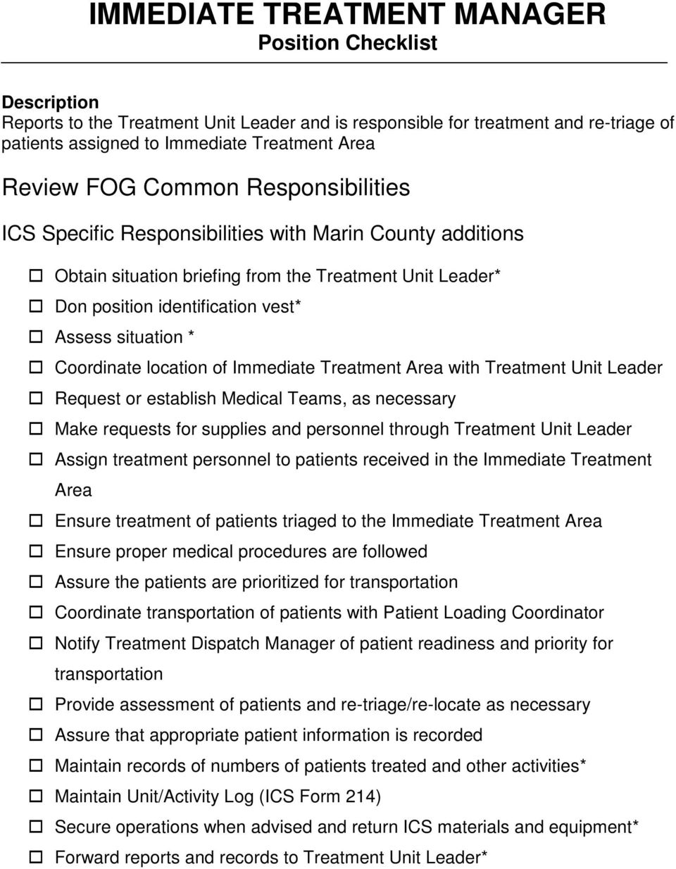 personnel through Treatment Unit Leader Assign treatment personnel to patients received in the Immediate Treatment Area Ensure treatment of patients triaged to the Immediate Treatment Area Ensure