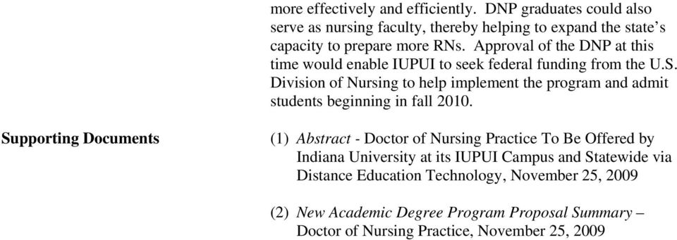 Approval of the DNP at this time would enable IUPUI to seek federal funding from the U.S.