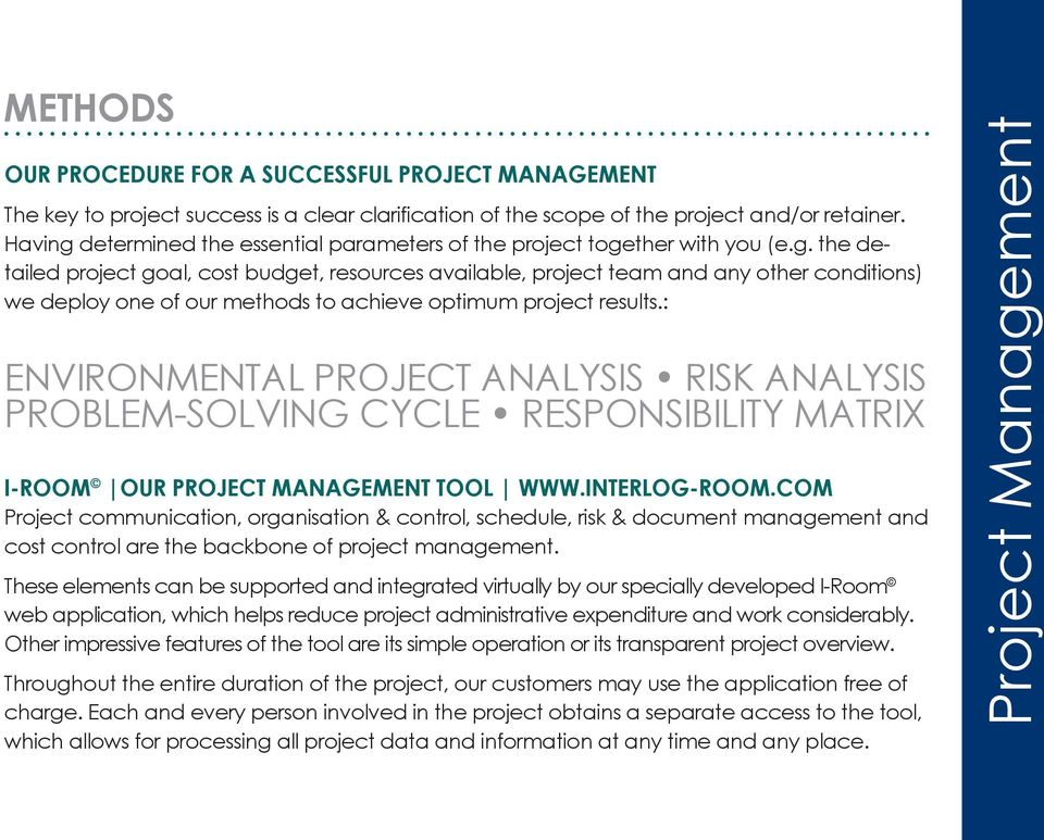 : ENVIRONMENTAL PROJECT ANALYSIS RISK ANALYSIS PROBLEM-SOLVING CYCLE RESPONSIBILITY MATRIX I-ROOM OUR PROJECT MANAGEMENT TOOL WWW.INTERLOG-ROOM.