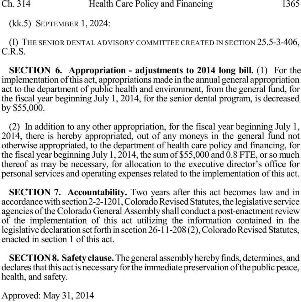 (1) For the implementation of this act, appropriations made in the annual general appropriation act to the department of public health and environment, from the general fund, for the fiscal year