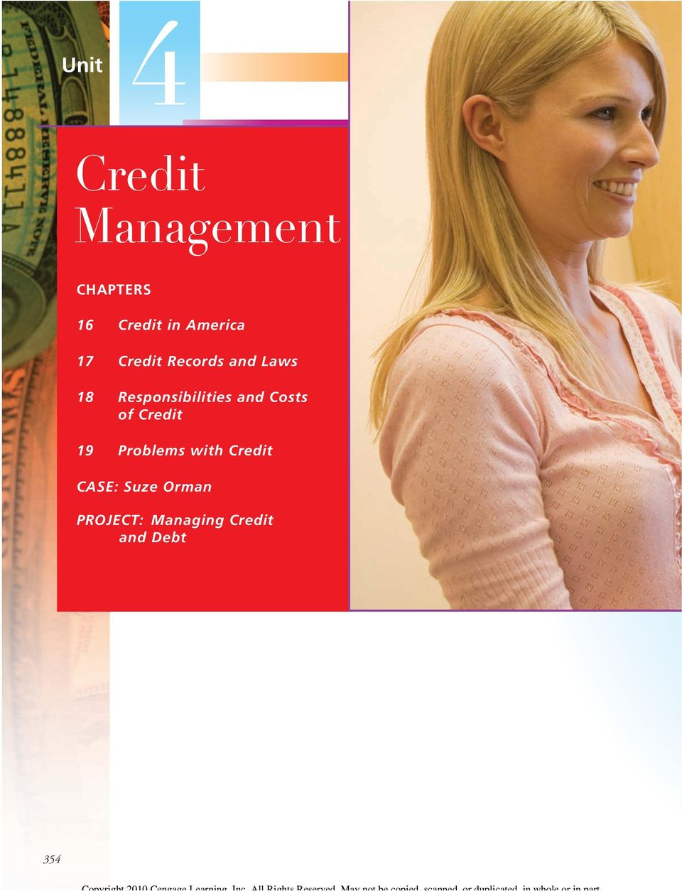 Suze Orma PROJECT: Maagig Credit ad Debt 354 Copyright 2010 Cegage Learig,