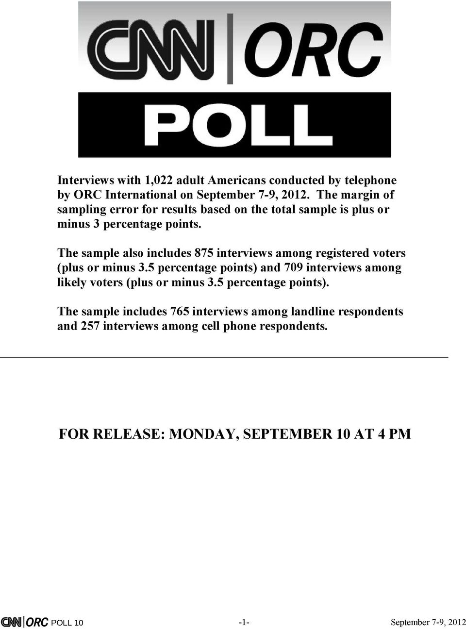 The sample also includes 875 interviews among registered voters (plus or minus 3.
