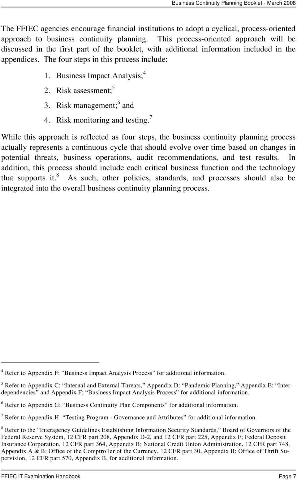 Business Impact Analysis; 4 2. Risk assessment; 5 3. Risk management; 6 and 4. Risk monitoring and testing.