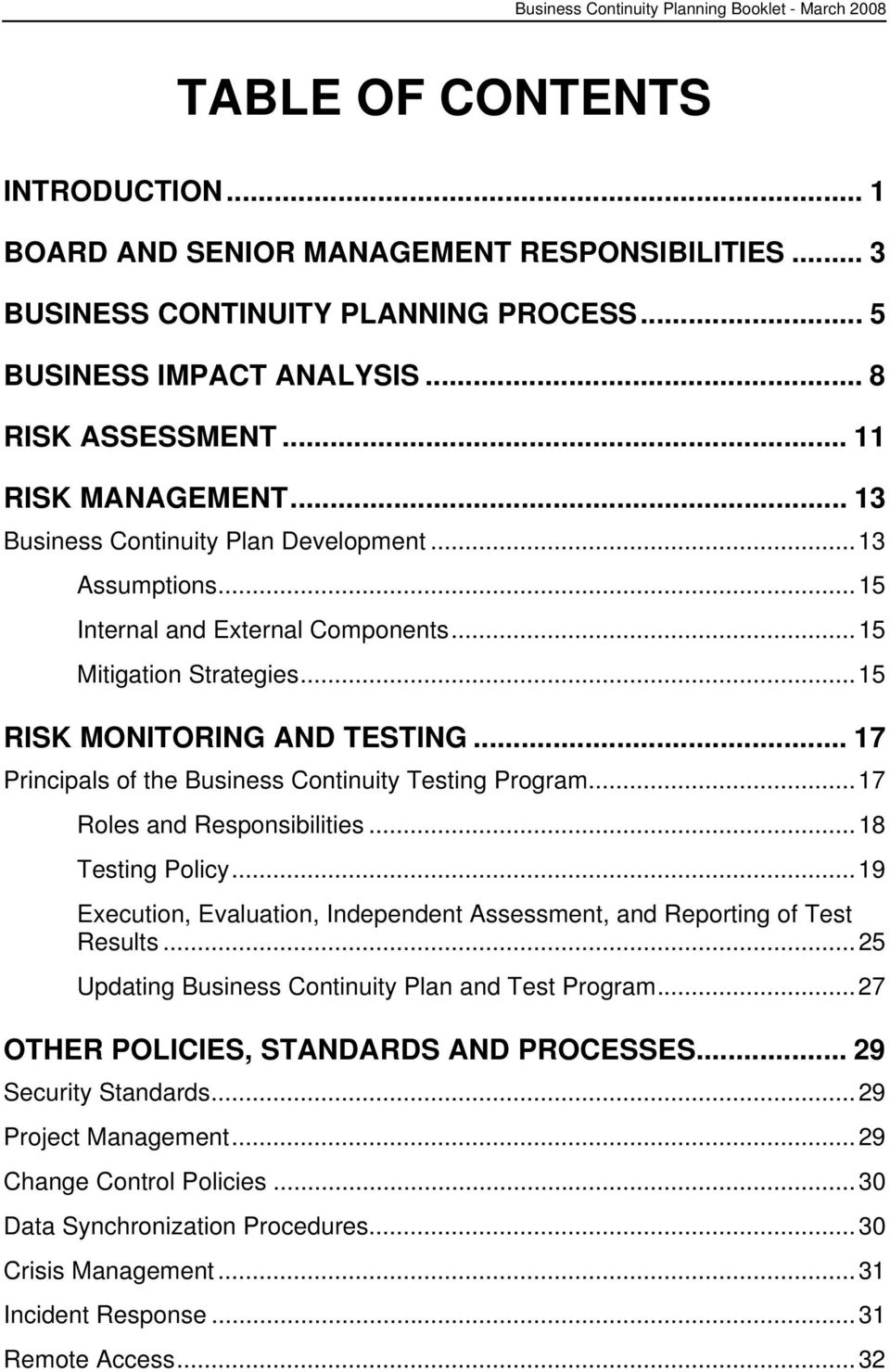 .. 17 Principals of the Business Continuity Testing Program...17 Roles and Responsibilities...18 Testing Policy...19 Execution, Evaluation, Independent Assessment, and Reporting of Test Results.