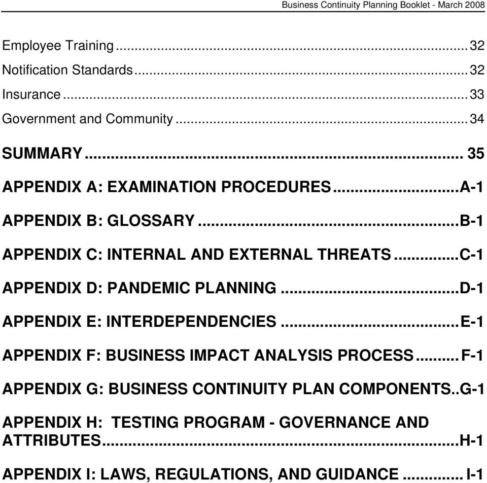..C-1 APPENDIX D: PANDEMIC PLANNING...D-1 APPENDIX E: INTERDEPENDENCIES...E-1 APPENDIX F: BUSINESS IMPACT ANALYSIS PROCESS.
