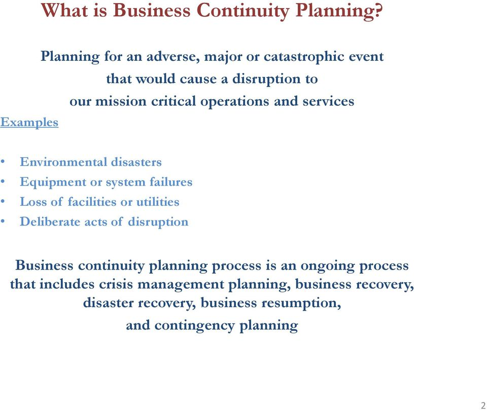 operations and services Environmental disasters Equipment or system failures Loss of facilities or utilities Deliberate