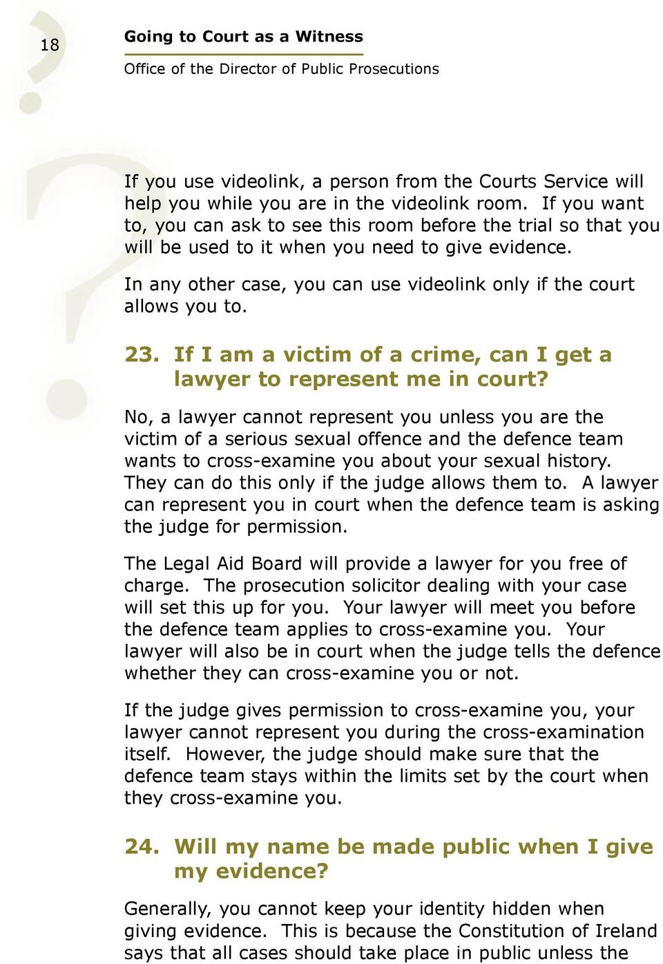 23. If I am a victim of a crime, can I get a lawyer to represent me in court?