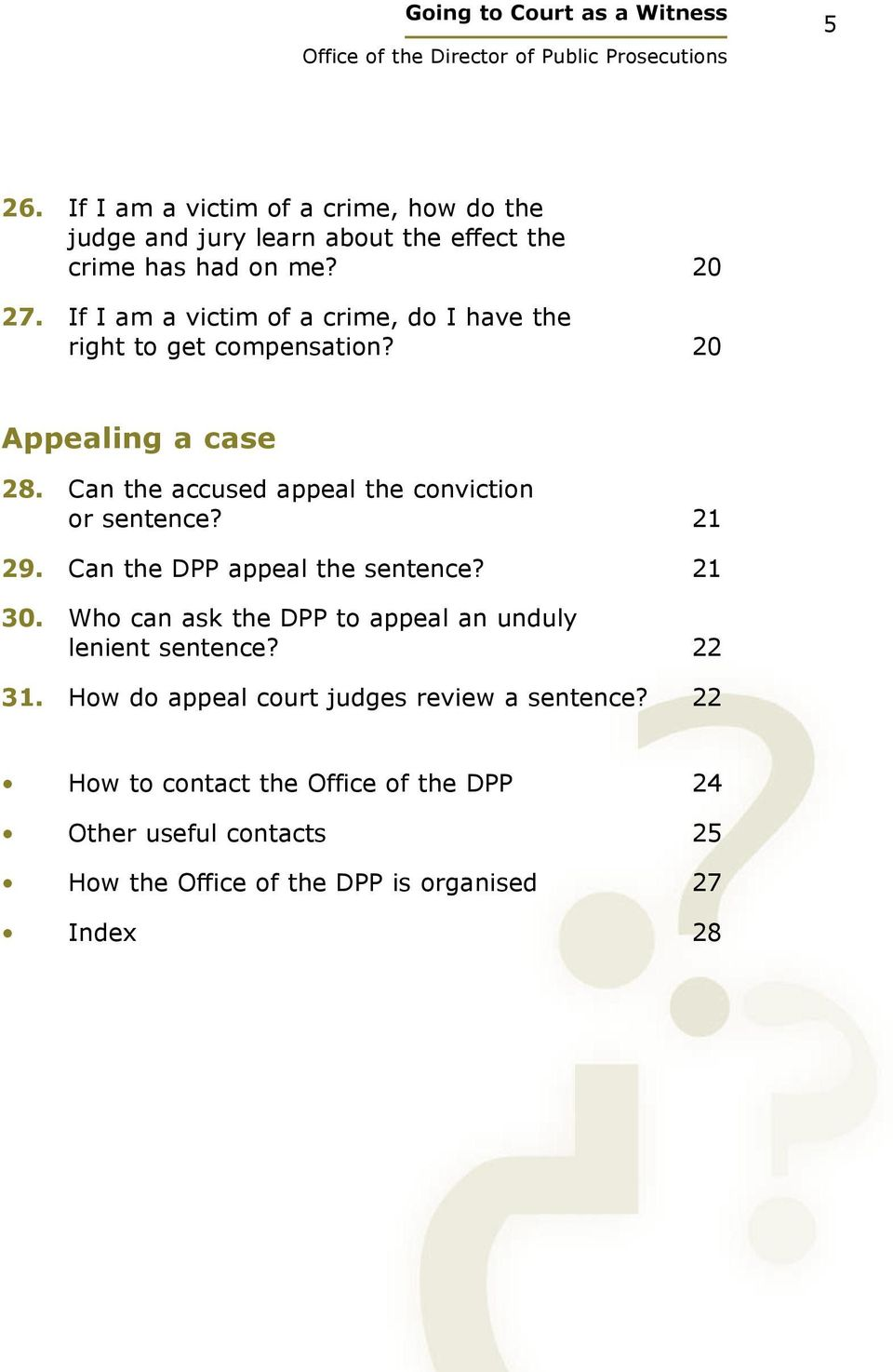 Can the accused appeal the conviction or sentence? 21 29. Can the DPP appeal the sentence? 21 30.