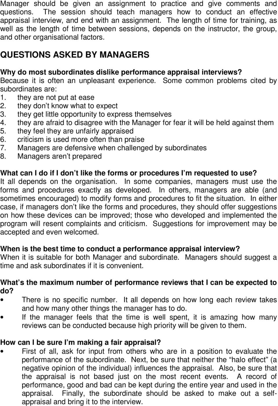 QUESTIONS ASKED BY MANAGERS Why do most subordinates dislike performance appraisal interviews? Because it is often an unpleasant experience. Some common problems cited by subordinates are: 1.