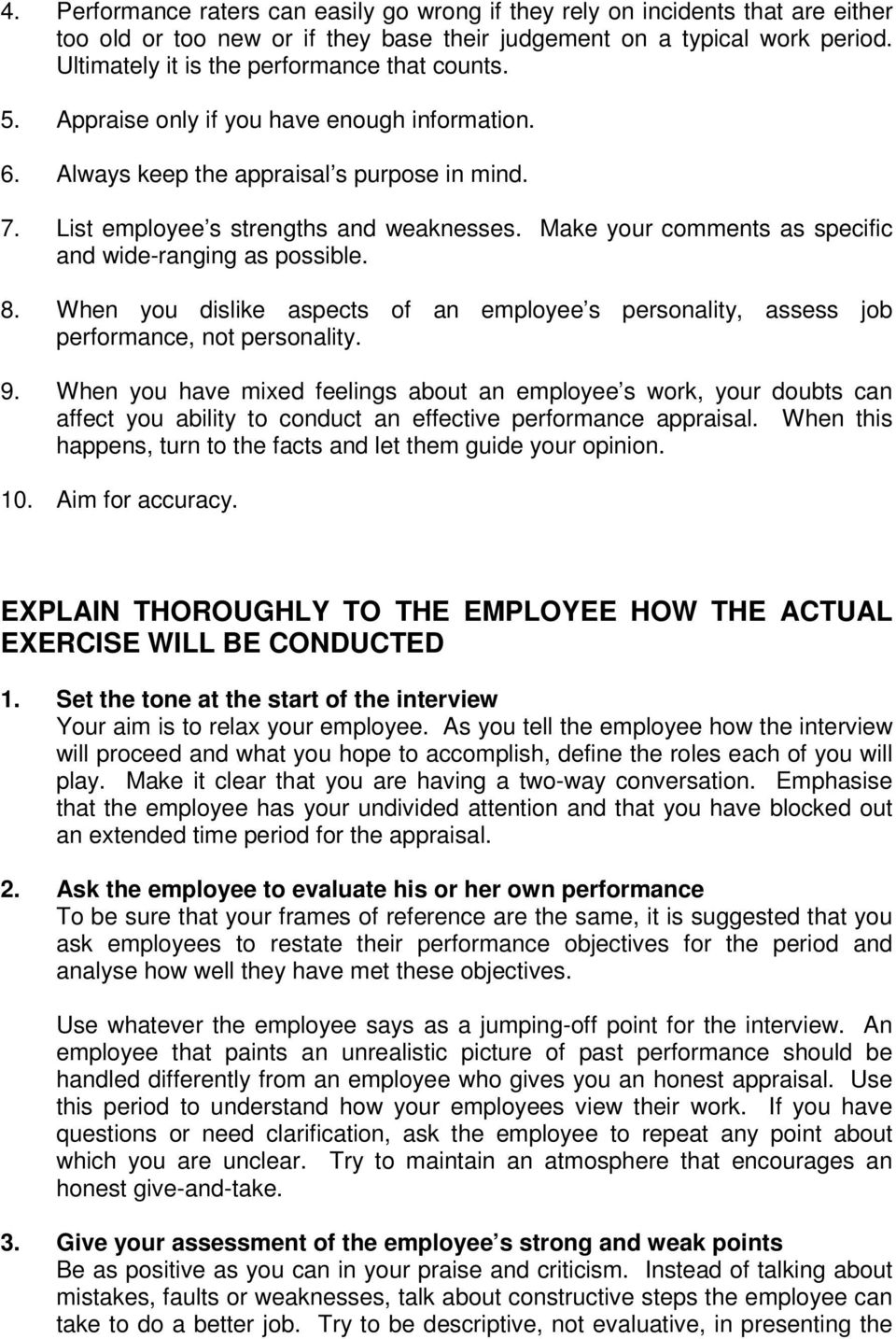 Make your comments as specific and wide-ranging as possible. 8. When you dislike aspects of an employee s personality, assess job performance, not personality. 9.
