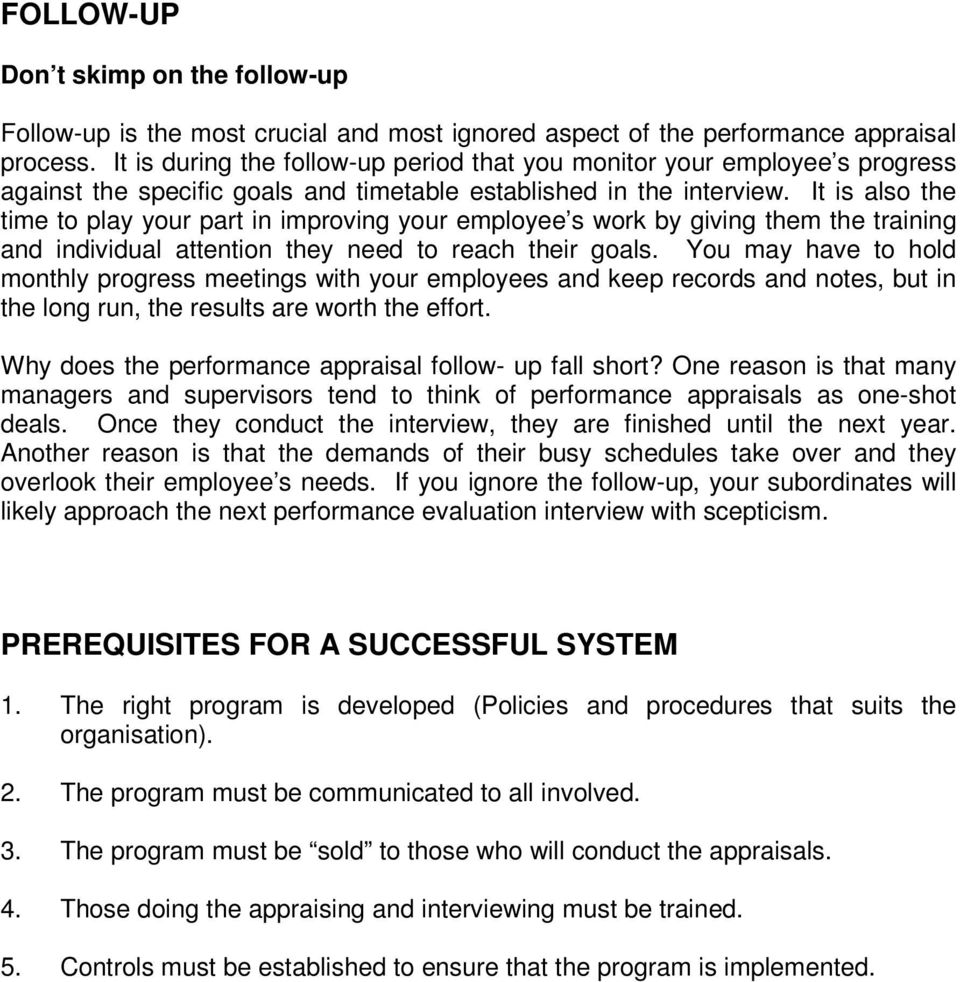 It is also the time to play your part in improving your employee s work by giving them the training and individual attention they need to reach their goals.