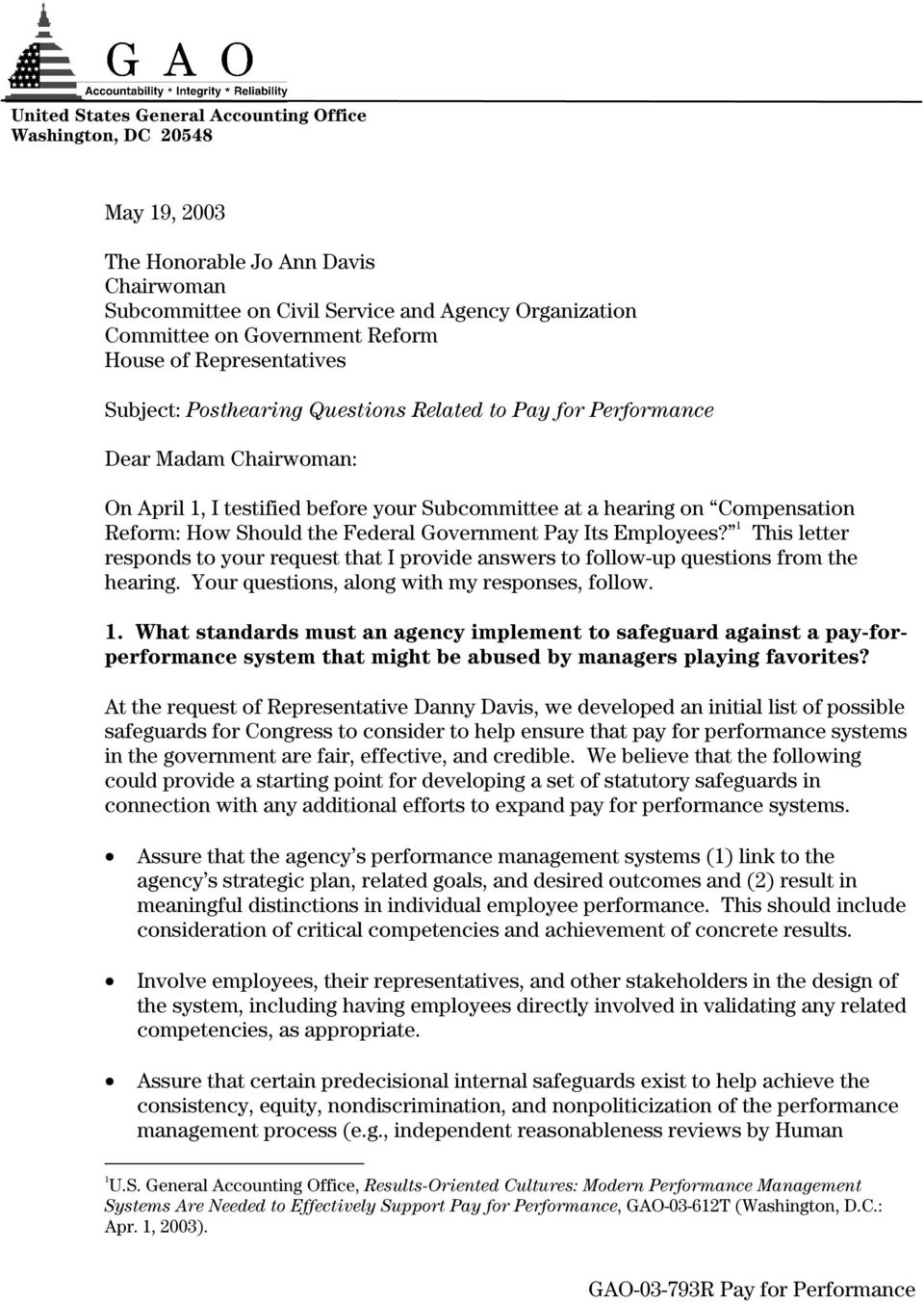 Should the Federal Government Pay Its Employees? 1 This letter responds to your request that I provide answers to follow-up questions from the hearing. Your questions, along with my responses, follow.