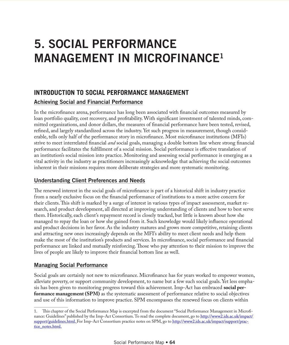 With significant investment of talented minds, committed organizations, and donor dollars, the measures of financial performance have been tested, revised, refined, and largely standardized across