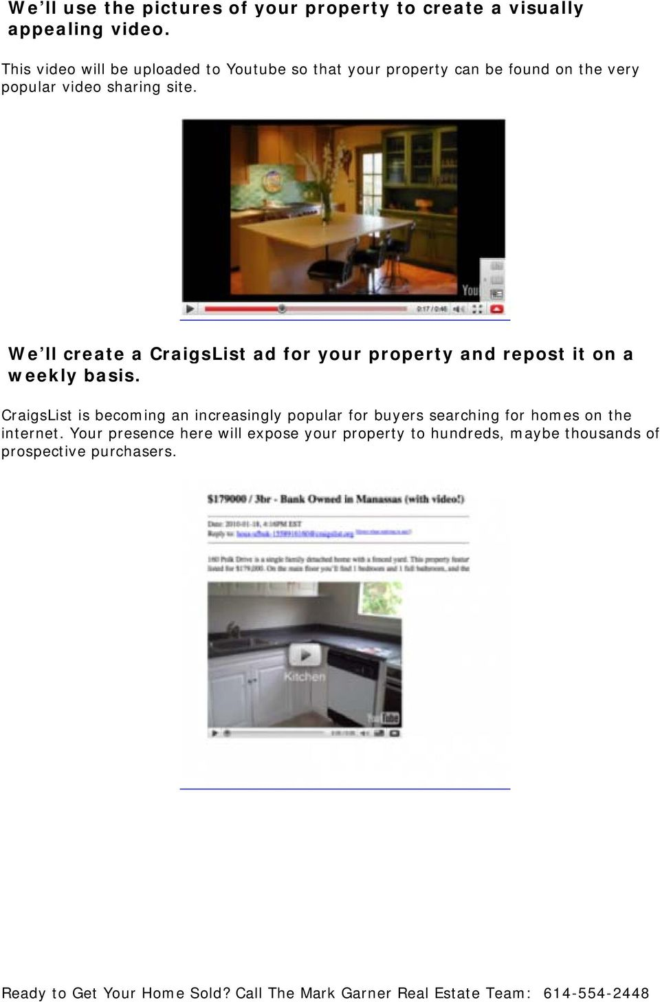 We ll create a CraigsList ad for your property and repost it on a weekly basis.