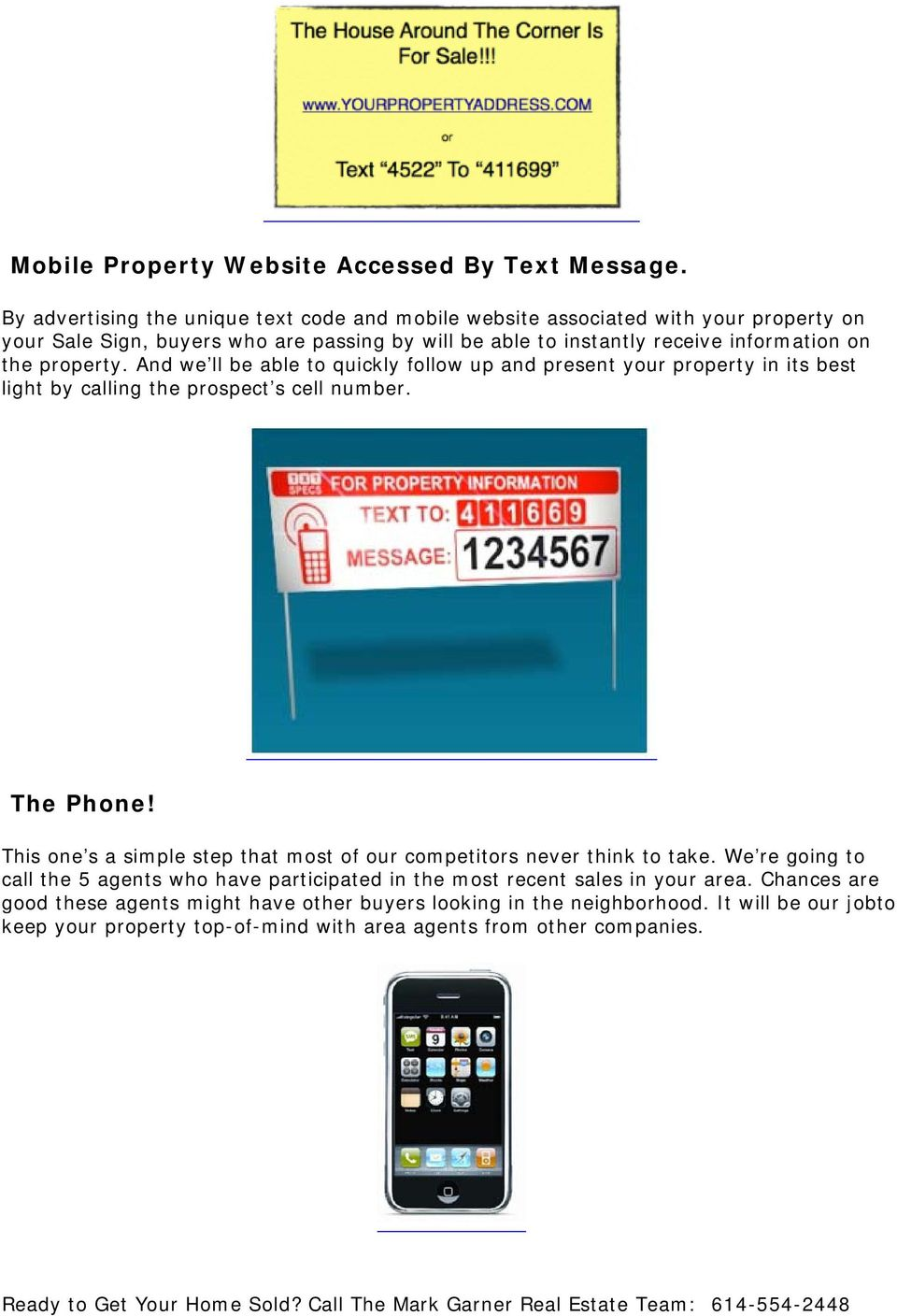 the property. And we ll be able to quickly follow up and present your property in its best light by calling the prospect s cell number. The Phone!